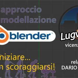 16 Gennaio 2018 – Primo Approccio con la modellazione in Blender – Dario Marrini