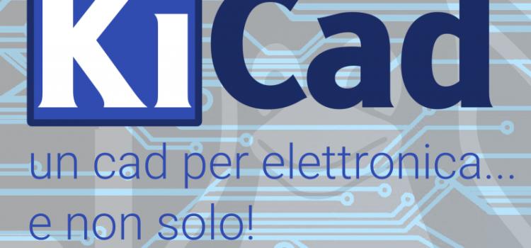09 giugno 2020 – serata 4 chiacchiere su Kicad, cad per l'elettronica – Paolo Marchetto